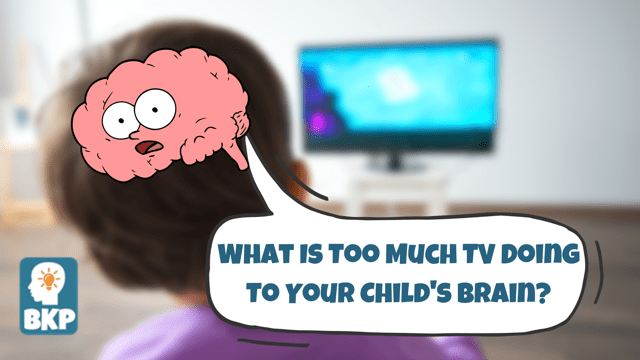 What Is Too Much TV Doing To Your Child's Brain?